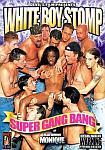 White Boy Stomp: Super Gang Bang featuring pornstar Monique