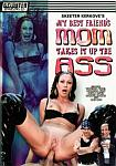 My Best Friend's Mom Takes It Up The Ass directed by Skeeter Kerkove