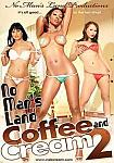 No Man's Land: Coffee And Cream 2 featuring pornstar Rayveness