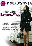 Claire Castel: Becoming A Whore - French from studio Marc Dorcel