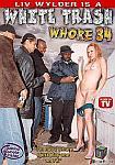 White Trash Whore 34: Liv Wylder featuring pornstar Ashley Blue
