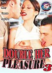 Double Her Pleasure 3 featuring pornstar Angelina