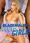 Blackmaled: Vivid Girls featuring pornstar Dyanna Lauren