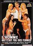 L'Homme Qui Etait Fou Des Femmes from studio Marc Dorcel