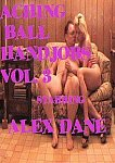 Aching Ball Handjobs 3 featuring pornstar Alex Dane