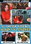 All Amateur Video 27: Black 'N' Stacked from studio Sensational Video